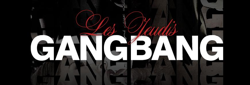 Soirée libertine GangBang